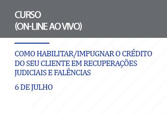 Como habilitar/impugnar o crédito do seu cliente em recuperações judiciais e falências (on-line)