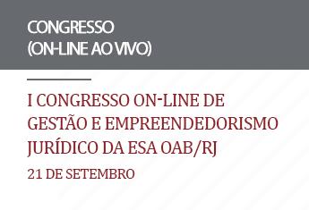 I Congresso on-line de Gestão e Empreendedorismo Jurídico da ESA OABRJ (On-line)