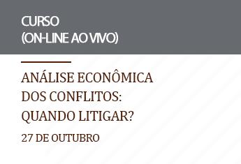 Análise Econômica dos conflitos: quando litigar? (on-line)