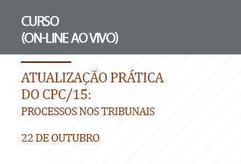 Atualização prática do CPC/15: Processos nos Tribunais (on-line)