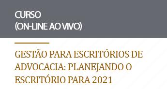Gestão Estratégica para Escritórios de Advocacia (on-line): Planejando o escritório para 2021