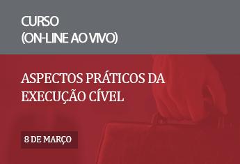 Aspectos práticos da Execução Cível (on-line)_mar_21