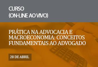 Prática na advocacia e macroeconomia: conceitos fundamentais ao advogado_online_abr_21