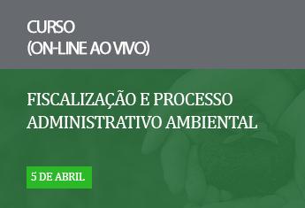 Fiscalização e Processo Administrativo Ambiental_online_abr_21