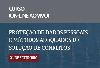Proteção de dados pessoais e métodos adequados de solução de conflitos_set_21
