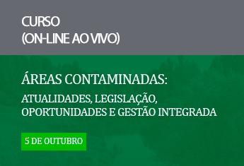 Áreas Contaminadas: atualidades, legislação, oportunidades e gestão integrada