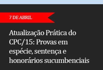 ATUALIZAÇÃO PRÁTICA DO CPC/15.  Provas em espécie, sentença e honorários sucumbenciais  - (ADIADO)