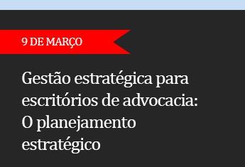Gestão estratégica para escritórios de advocacia:  O planejamento estratégico