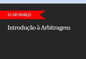 INTRODUÇÃO À ARBITRAGEM - (ADIADO)