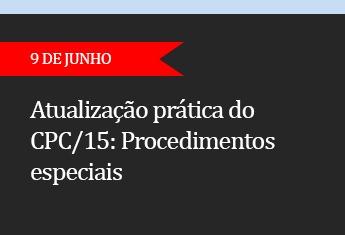 Atualização prática do CPC/15.  Procedimentos especiais  - (ADIADO)