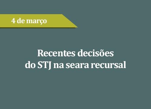 Recentes decisões do STJ na seara recursal