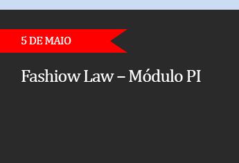 Fashiow Law - Módulo PI - (ADIADO)