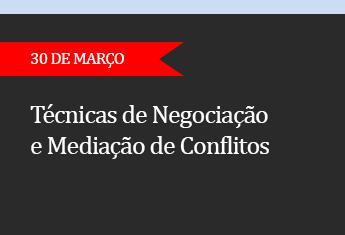 Técnicas de Negociação e Mediação de Conflitos