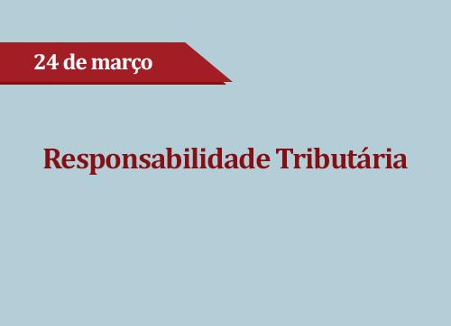 RESPONSABILIDADE TRIBUTÁRIA - (ADIADO)