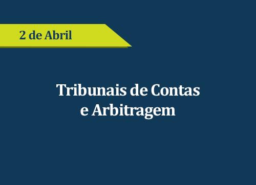 Tribunais de Contas e Arbitragem - (ADIADO)