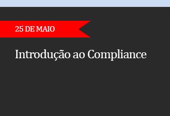 Introdução ao Compliance - (ADIADO)